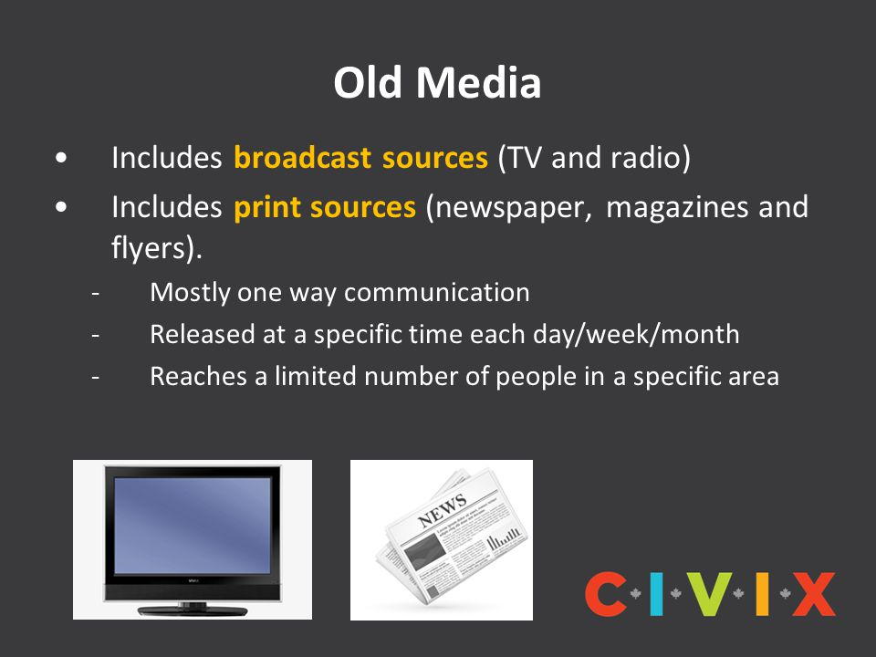 Old Media Includes broadcast sources (TV and radio)