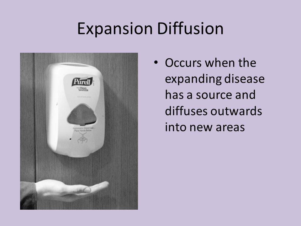 Expansion Diffusion Occurs when the expanding disease has a source and diffuses outwards into new areas.