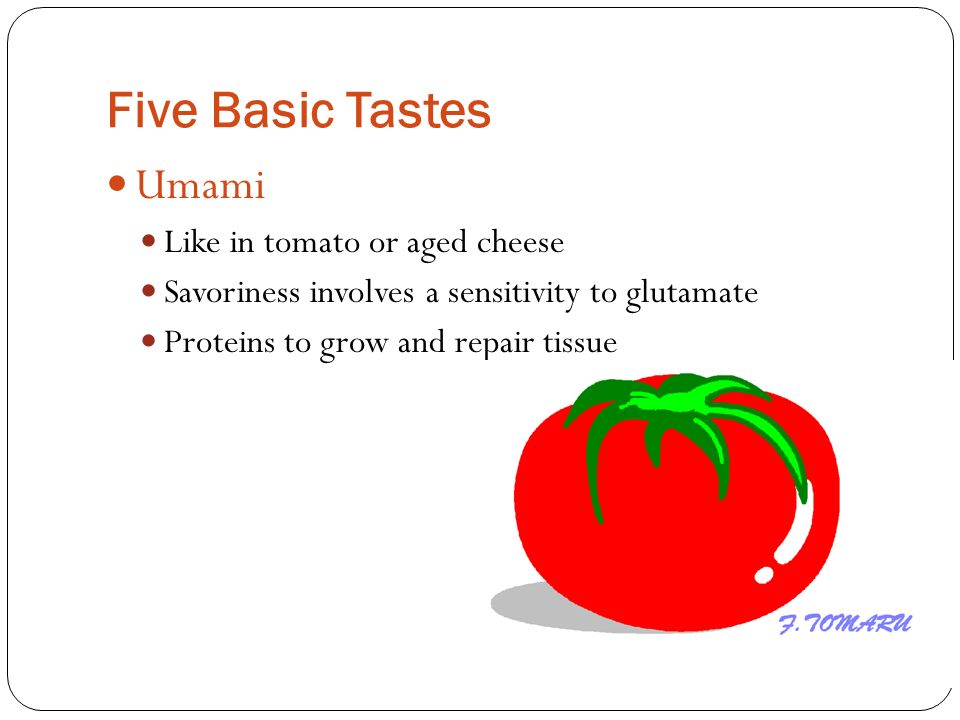 Five Basic Tastes Umami Like in tomato or aged cheese