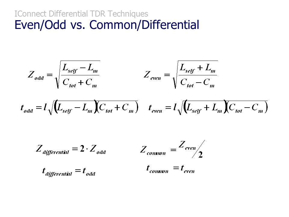 IConnect Differential TDR Techniques Even/Odd vs. Common/Differential