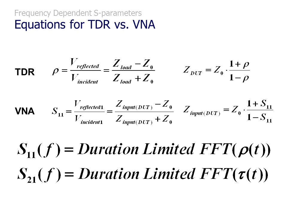 Frequency Dependent S-parameters Equations for TDR vs. VNA