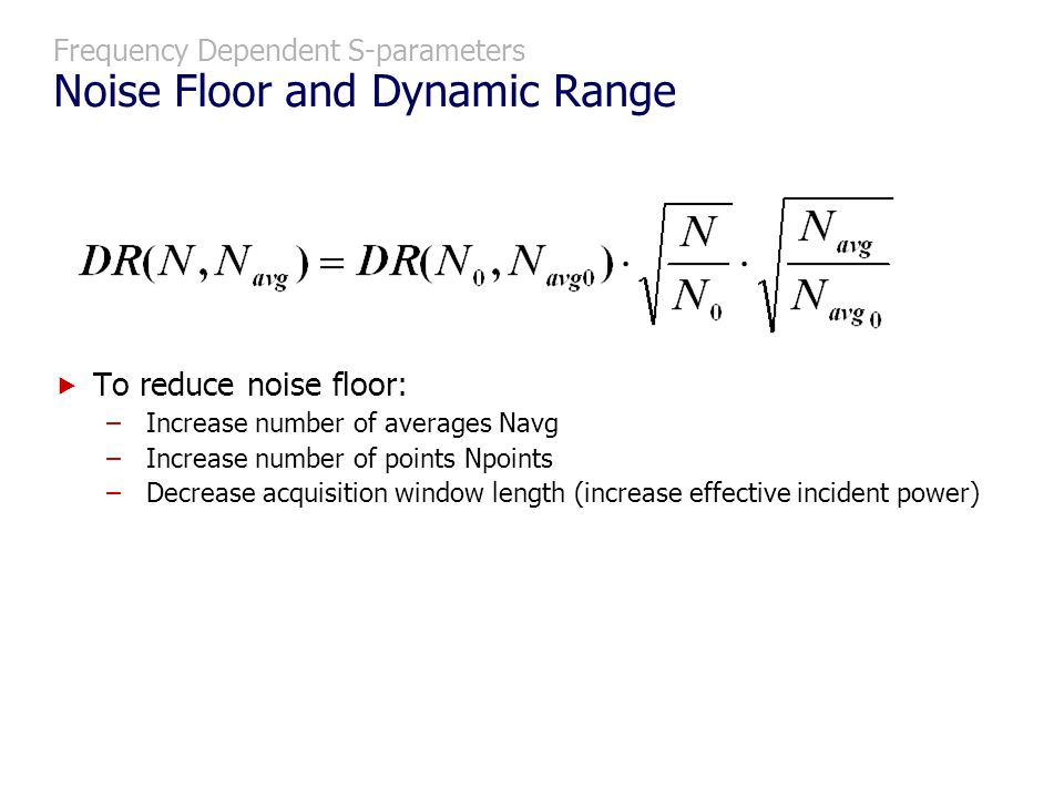 Frequency Dependent S-parameters Noise Floor and Dynamic Range