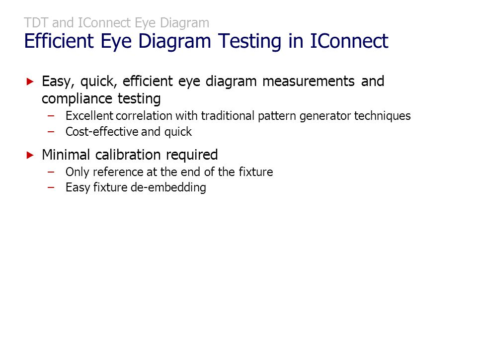 TDT and IConnect Eye Diagram Efficient Eye Diagram Testing in IConnect