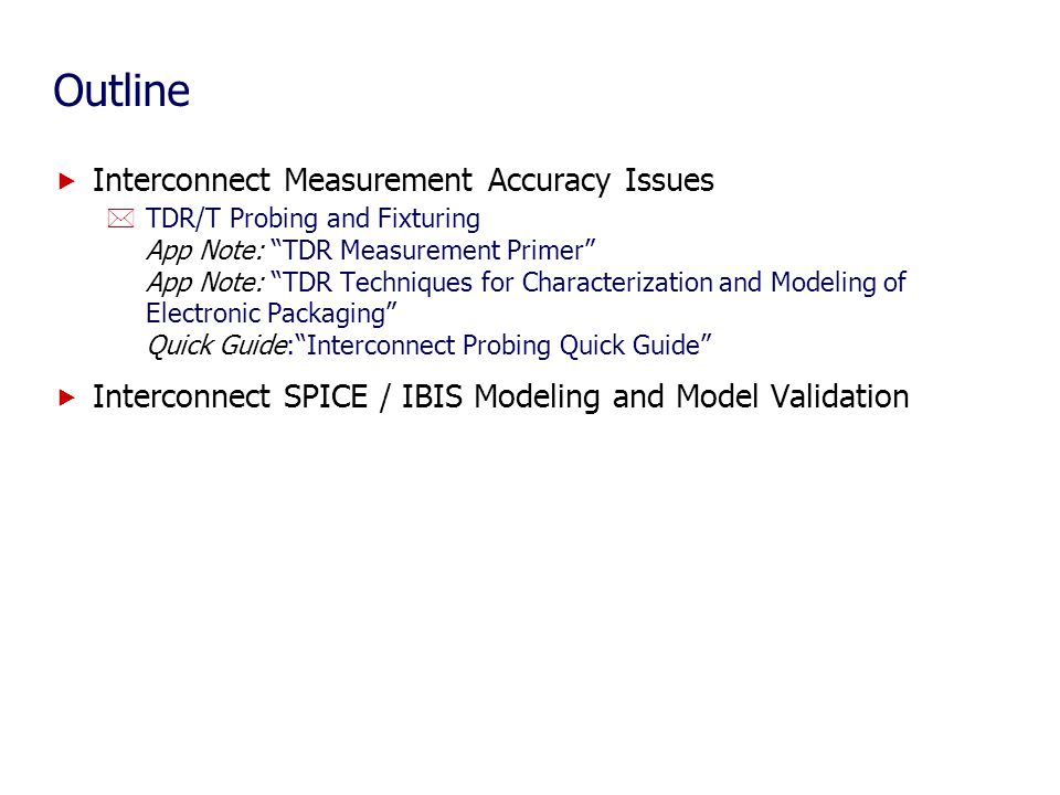 Outline Interconnect Measurement Accuracy Issues