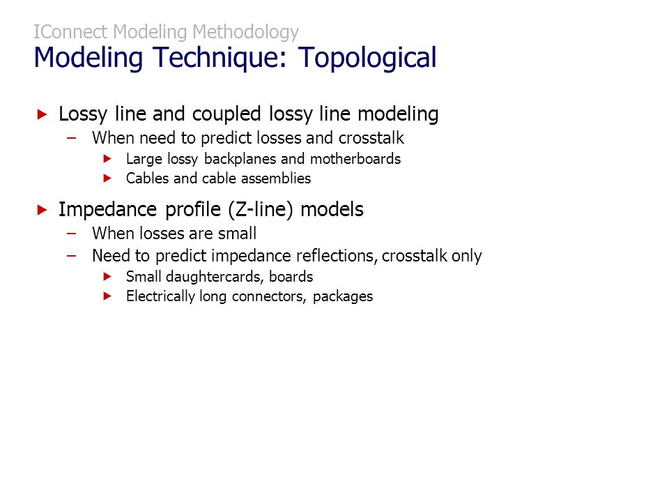 IConnect Modeling Methodology Modeling Technique: Topological