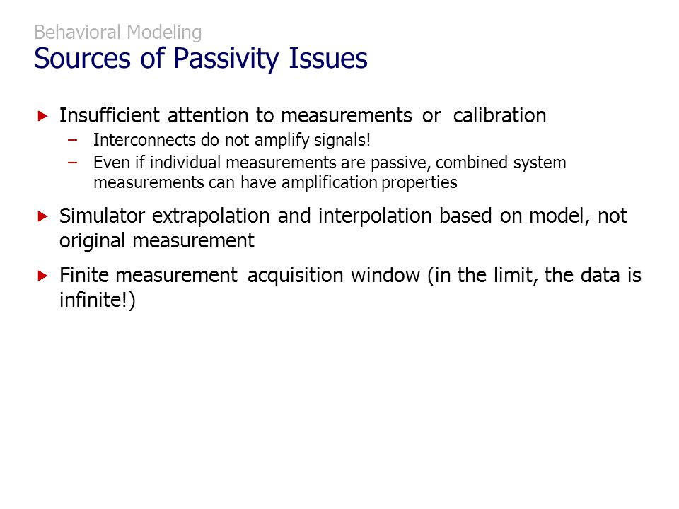 Behavioral Modeling Sources of Passivity Issues