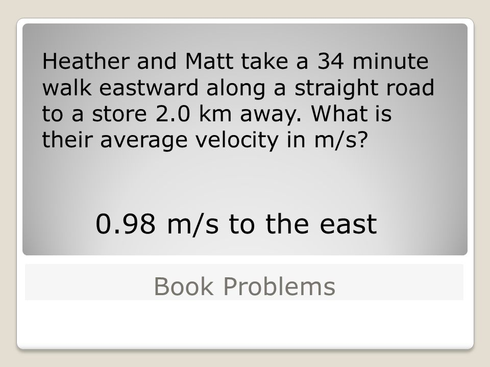 0.98 m/s to the east Book Problems