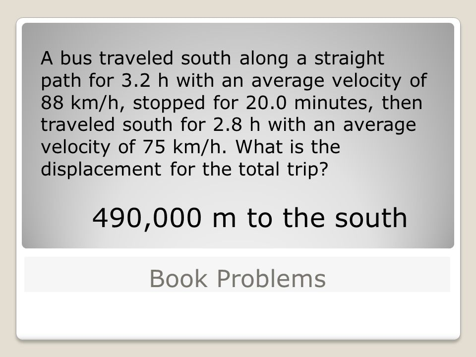 490,000 m to the south Book Problems