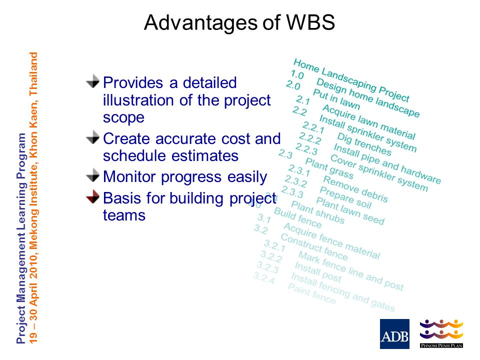 the advantages of a properly set work breakdown structure wbs And set timelines 2a develop the wbs (work breakdown structure) 1c outline   guide the groups appropriately, ie not too much and not too little – give them   work – however, for the benefit of the discussion, let participants also make.