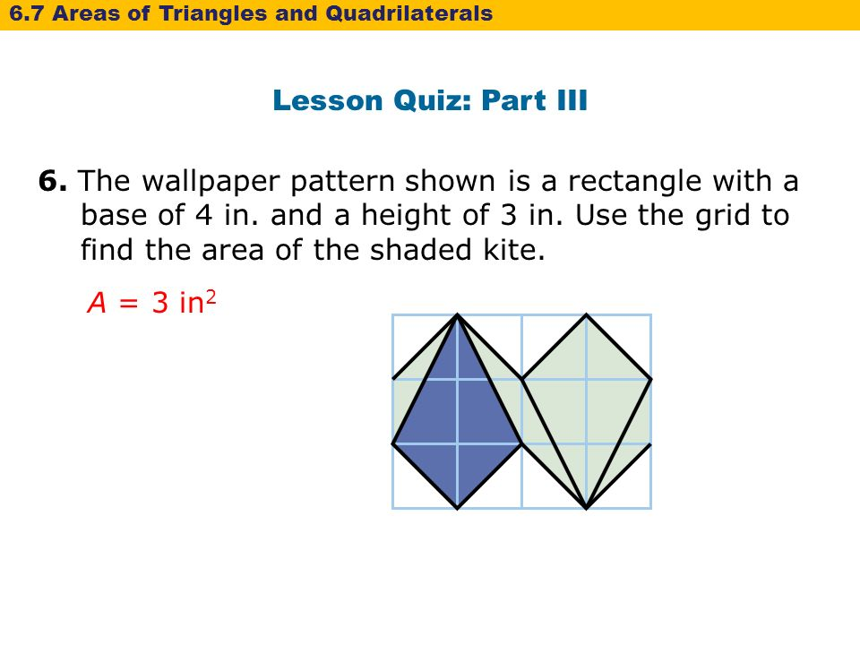 6-7 Area of Triangles and Quadrilaterals Warm Up Lesson ...