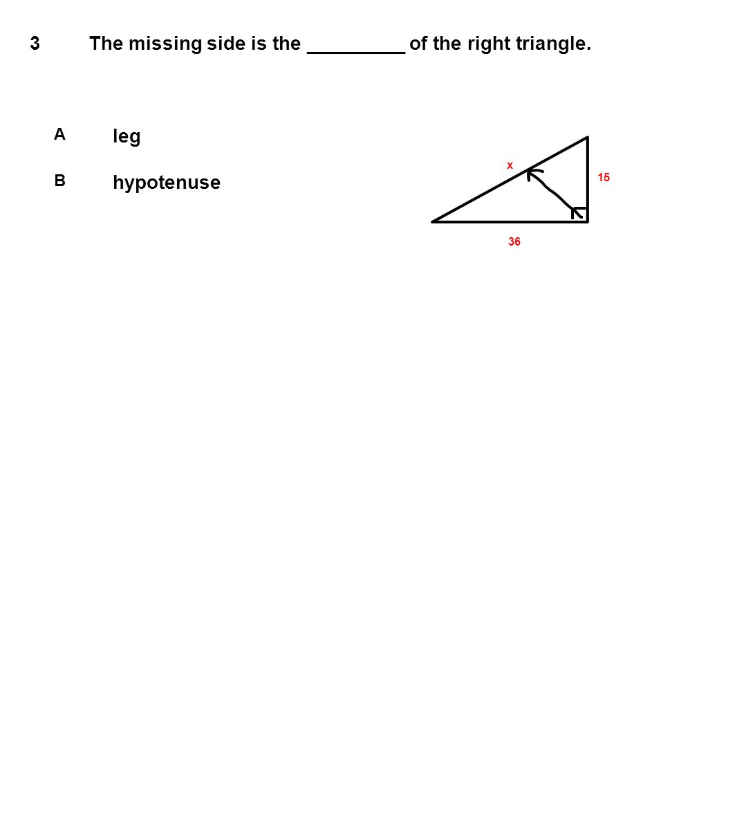 The Missing Side Is The ______ Of The Right Triangle