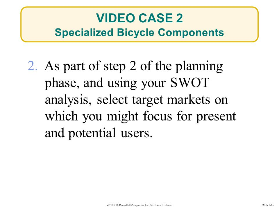 VIDEO CASE 2 Specialized Bicycle Components