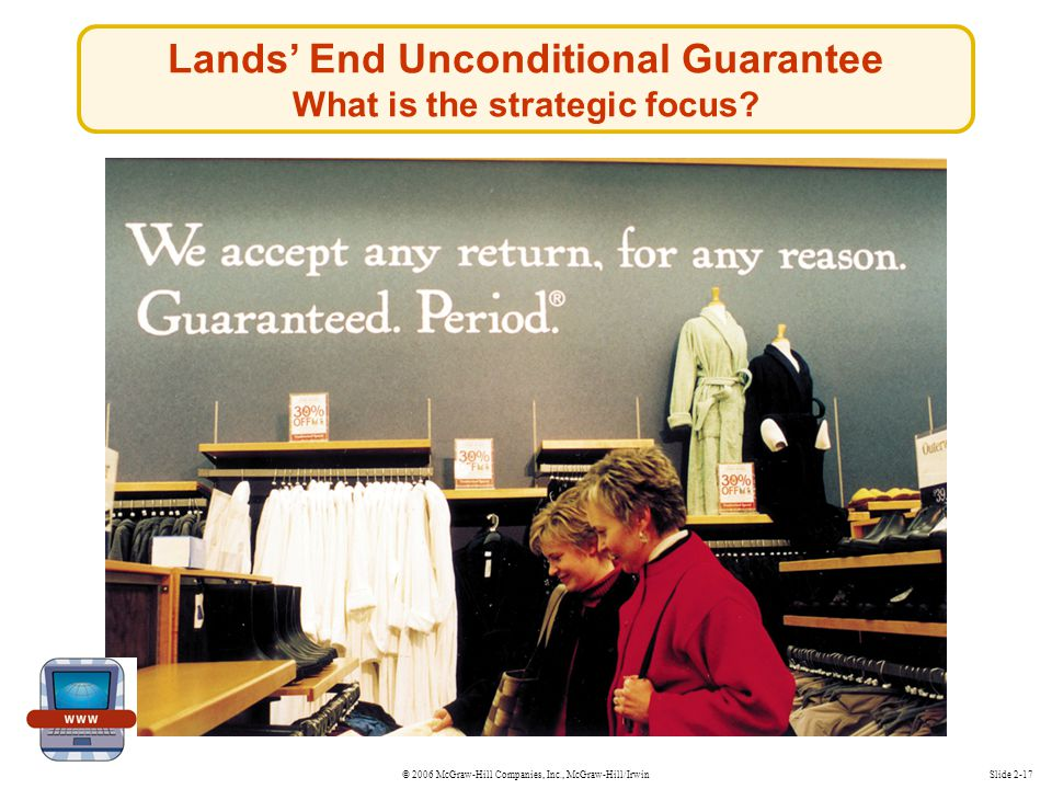 Lands' End Unconditional Guarantee What is the strategic focus