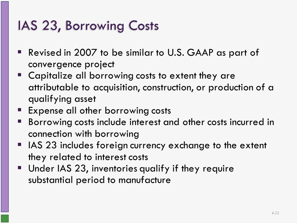 borrowing cost accounting standard Indian accounting standard 23 –borrowing cost 1 indian accounting standard 23 – borrowing cost 2 ias-23 accounting for borrowing costs incurred on qualifying assets sets out requirements for capitalizing financing costs related to the acquisition, construction, or production of a qualifying asset.