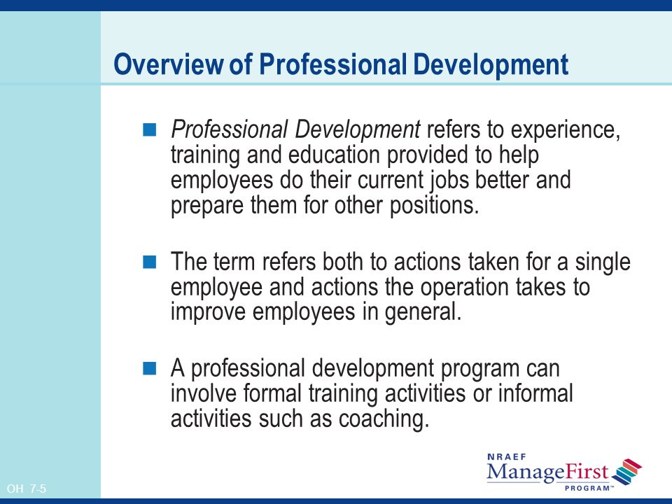 what training and development activities do Professional development isn't a one-time thing it should be a continuous part of your project management career make it a priority to assess and improve your skill set, and you'll increase your value to your organization and enhance your future career prospects.