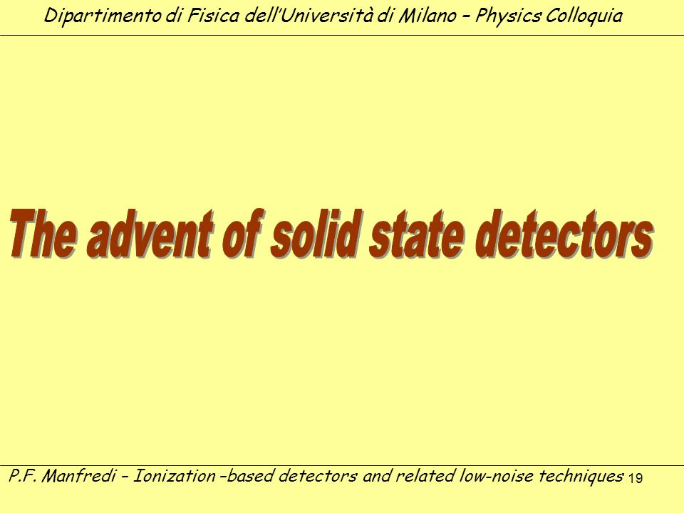 The advent of solid state detectors
