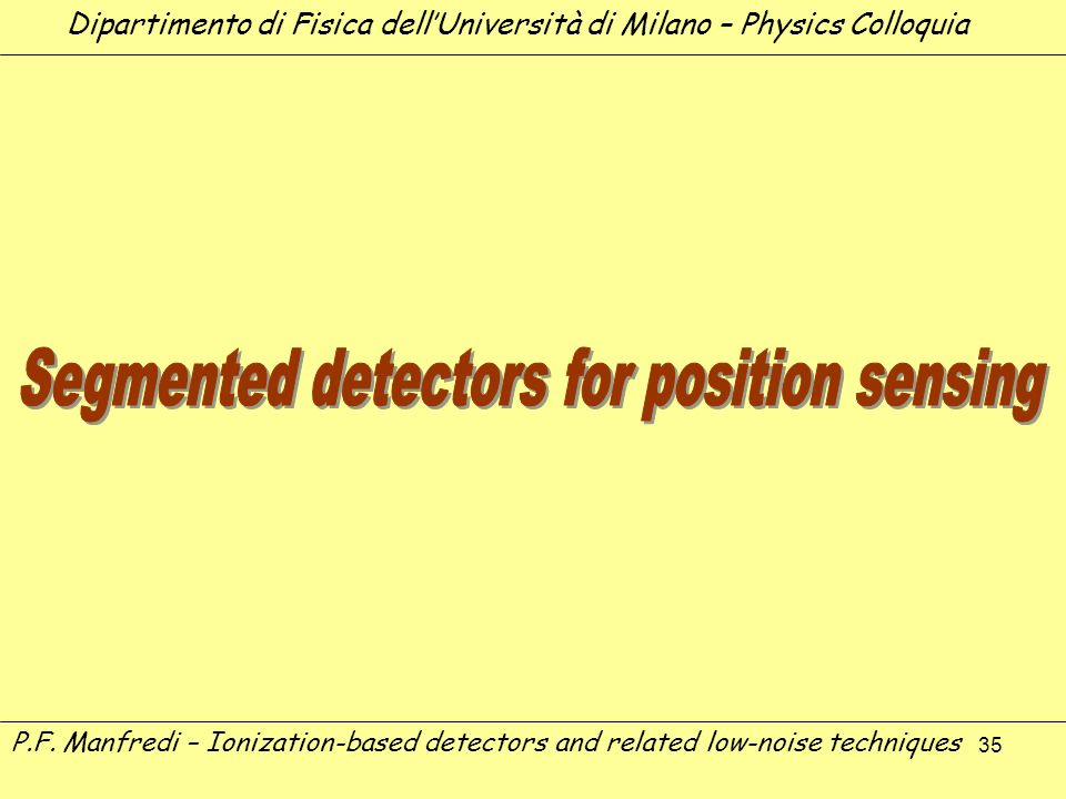 Segmented detectors for position sensing