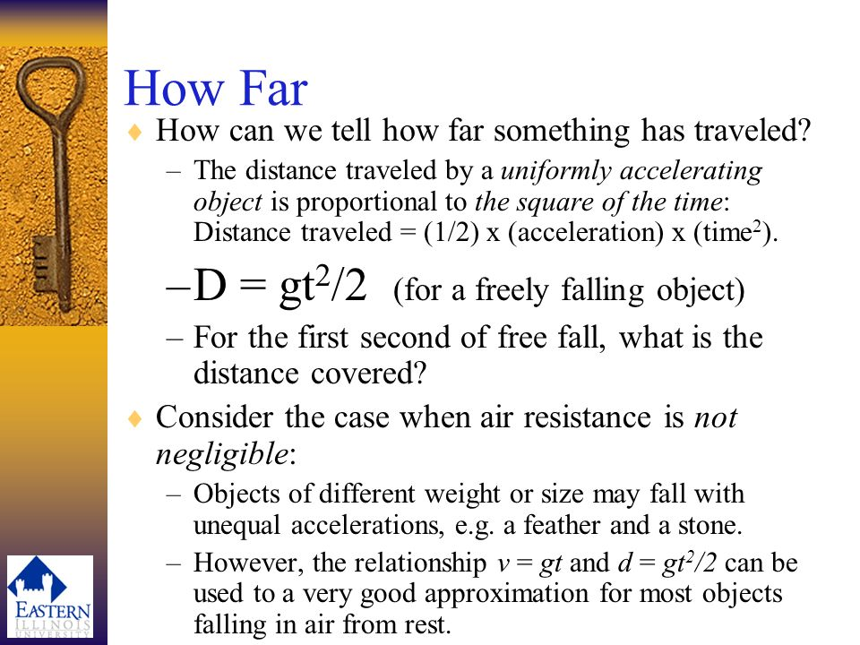 How Far D = gt2/2 (for a freely falling object)