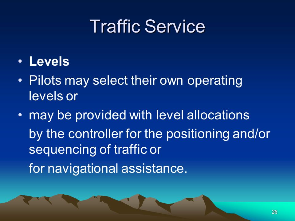 Traffic Service Levels Pilots may select their own operating levels or