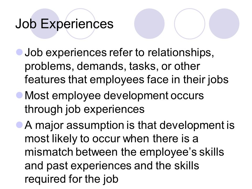 experience in a job is more It's an age old debate: having a degree or certain level of education versus having experiencewhich is more beneficial to an employer in the long run.