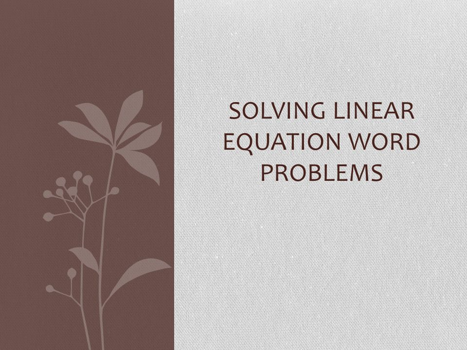 how to solve a linear equation word problems