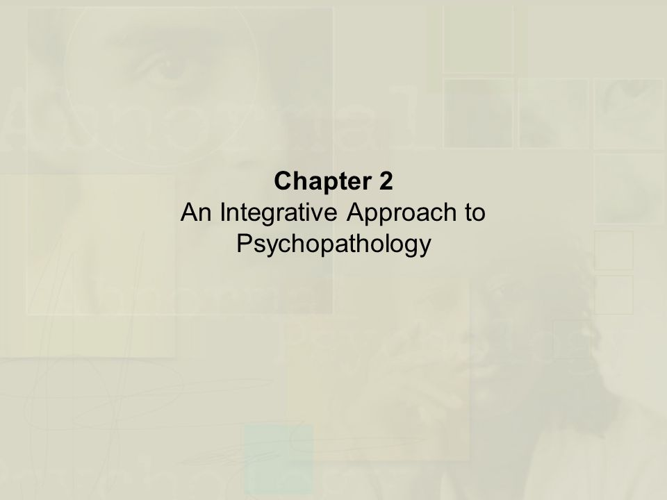 Chapter 2 An Integrative Approach to Psychopathology