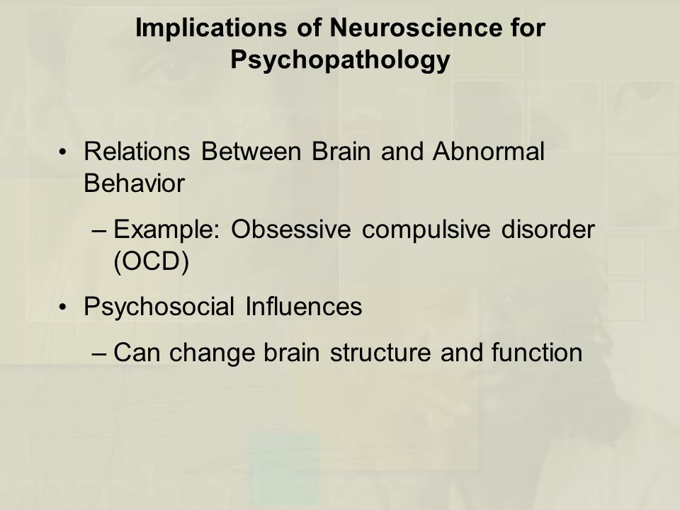 Implications of Neuroscience for Psychopathology