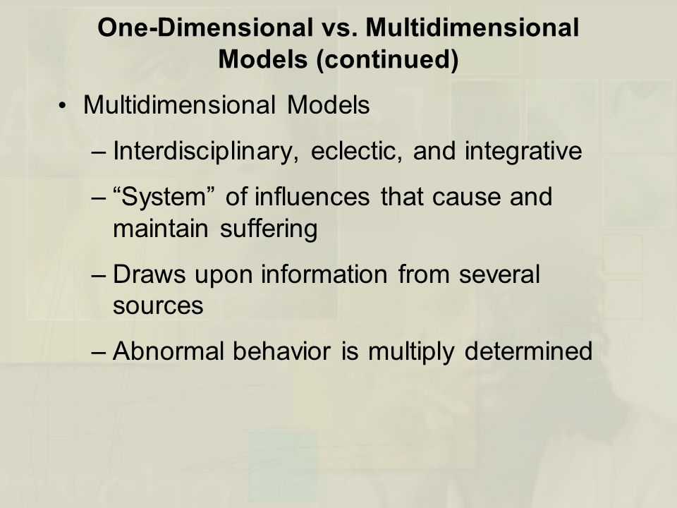 One-Dimensional vs. Multidimensional Models (continued)