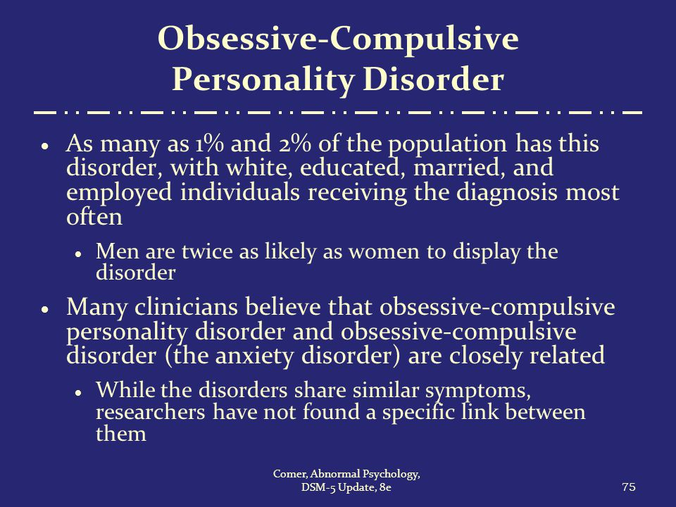characteristics of obsessive compulsive disorder It has long been thought that obsessive-compulsive disorder (ocd) might be  related to different personality characteristics for example, freud.