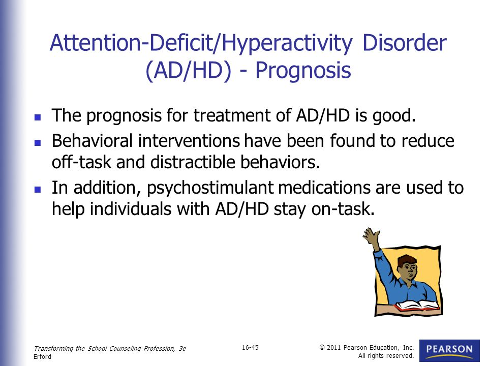 the success and side effects of the medication treatment for my attention deficit disorder Adhd medication side effects in children include decreased appetite, headache, anxiety, nausea, dizziness, vomiting and abdominal pain insomnia, dizziness, and restlessness are also common other side effects include weight loss, anorexia and pruritus.