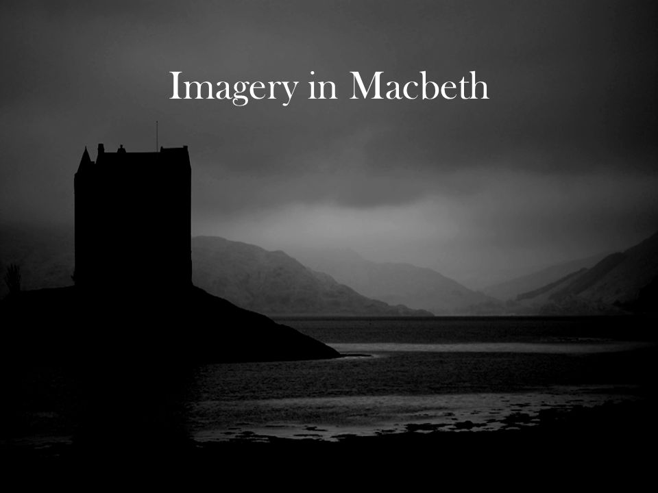 an analysis of the imagery used in macbeth by william shakespeare