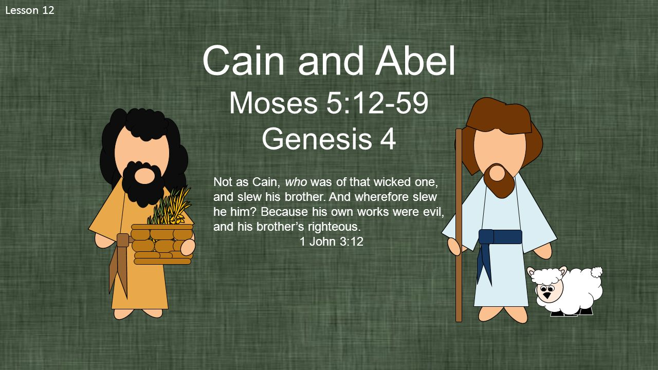 cain and abel moses 5 12 59 genesis 4 lesson ppt video online download