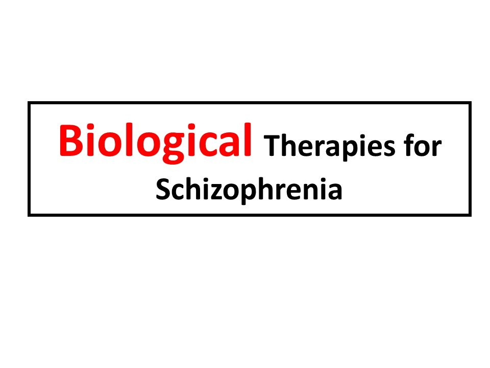 biological therapies for schizophrenia Learn biological treatments schizophrenia with free interactive flashcards choose from 500 different sets of biological treatments schizophrenia flashcards on quizlet.