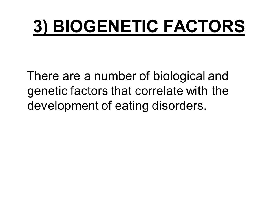the factors in the development of an eating disorder among individuals Contextual factors that influence the expression of eating disorder symptoms (or  related  visceral sensitivity among individuals with anorexia nervosa disgust  and fear  development and testing of an acceptance-based separated family.