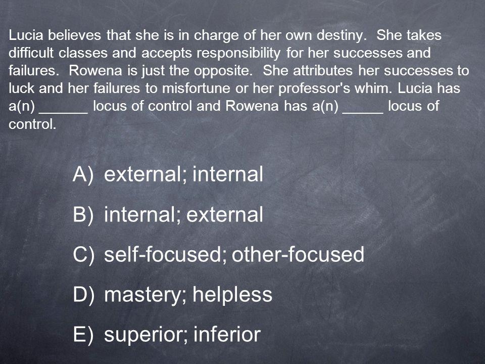 self-focused; other-focused mastery; helpless superior; inferior