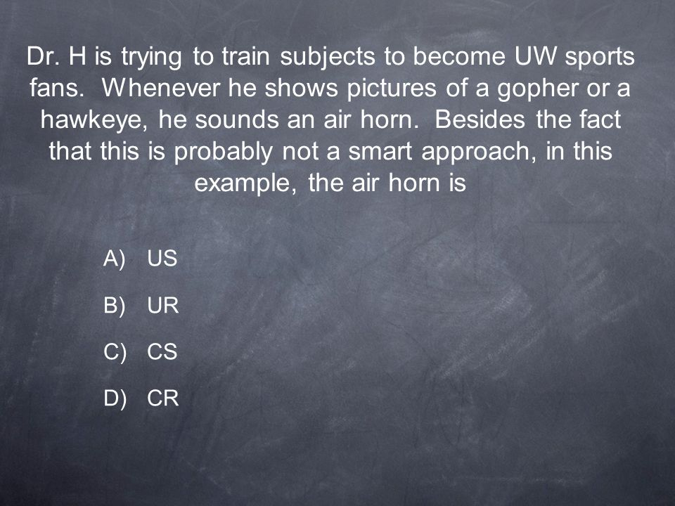 Dr. H is trying to train subjects to become UW sports fans