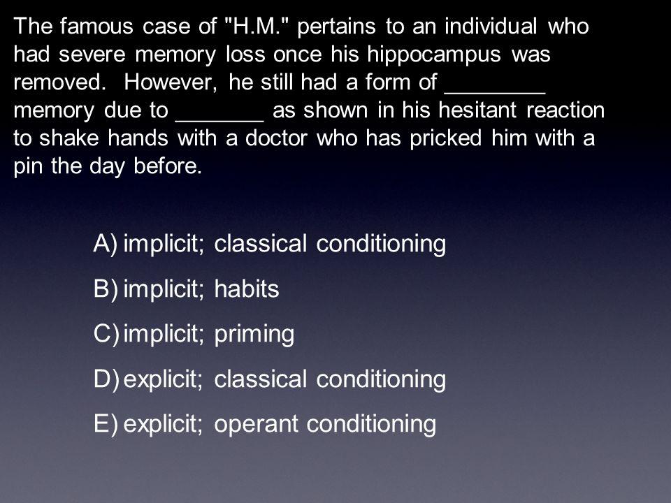 implicit; classical conditioning implicit; habits implicit; priming
