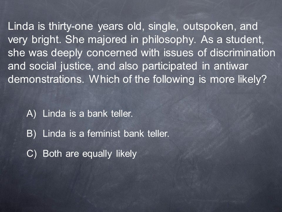 Linda is thirty-one years old, single, outspoken, and very bright