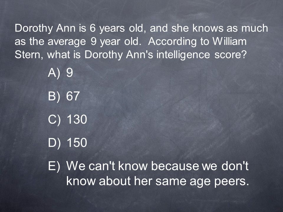 We can t know because we don t know about her same age peers.