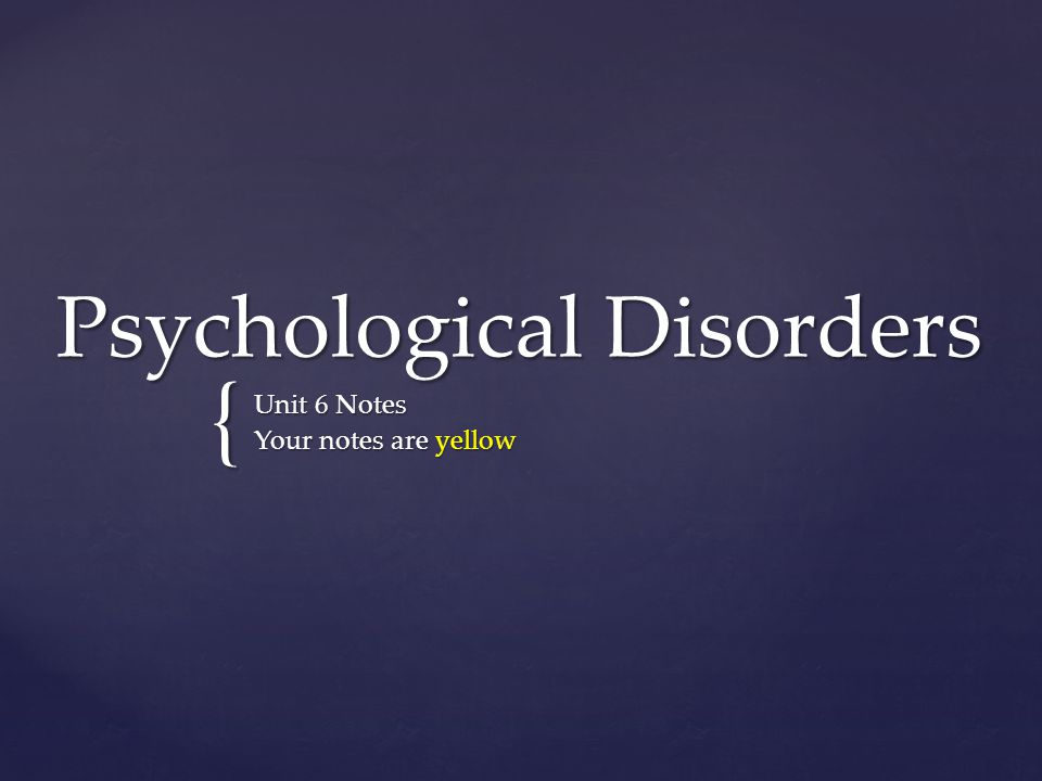 psychological disorders presentation Interesting psychological disorders lyrics  -body identity integrity disorder   while working on a presentation about rare mental disorders, scottish-lady  came.