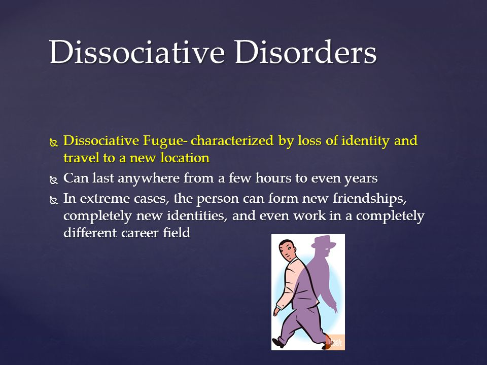 a description and symptoms of the rare psychiatric disorder dissociative fugue Dissociative disorders usually develop as a reaction to trauma and help keep difficult memories at bay symptoms — ranging from amnesia to alternate identities — depend in part on the type of dissociative disorder you have.