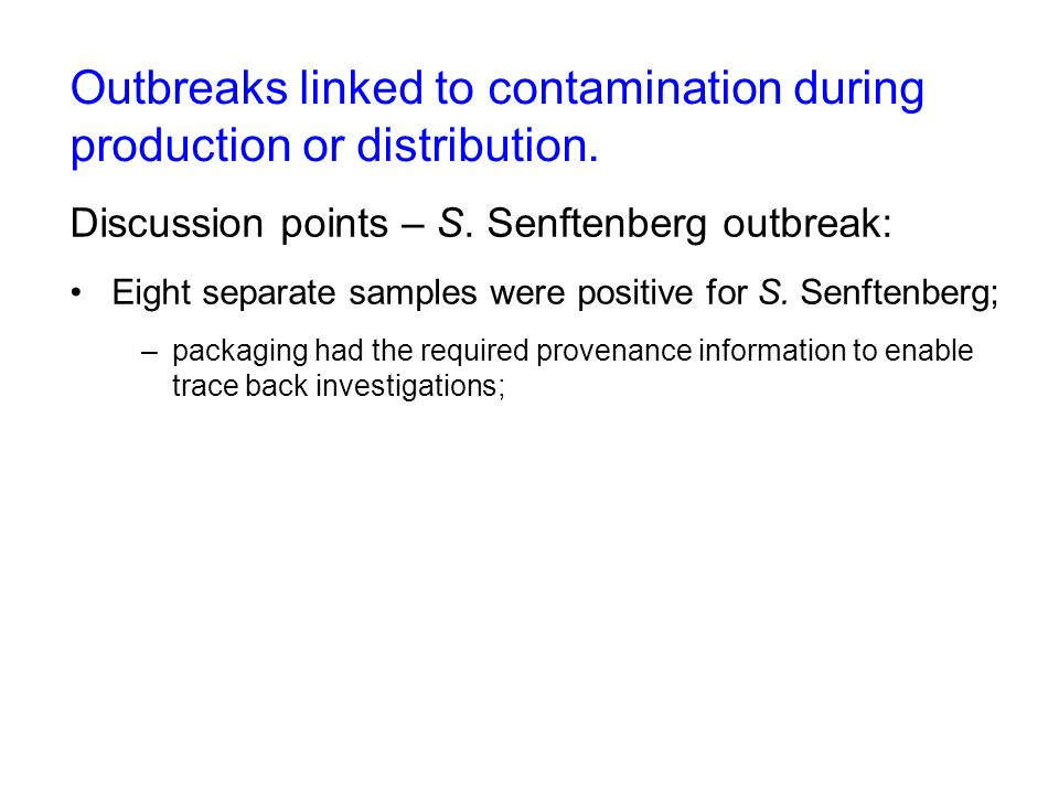 Outbreaks linked to contamination during production or distribution.