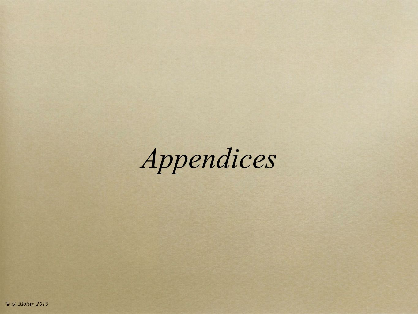 Appendices © G. Motter, 2010