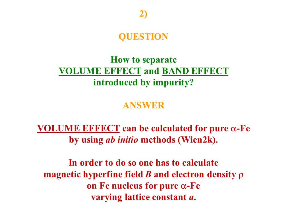 VOLUME EFFECT and BAND EFFECT introduced by impurity ANSWER