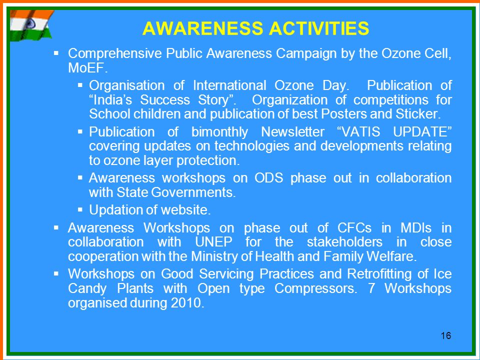 AWARENESS ACTIVITIES Comprehensive Public Awareness Campaign by the Ozone Cell, MoEF.