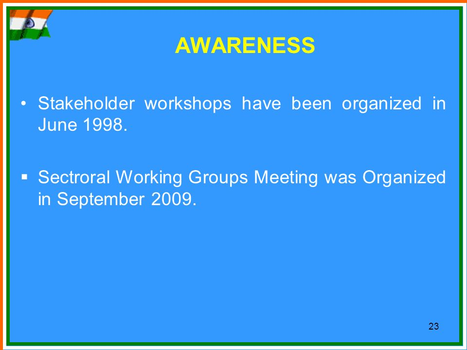 AWARENESS Stakeholder workshops have been organized in June 1998.