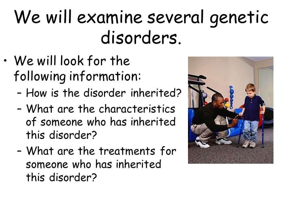 types and characteristics of genetic disorders Genetic disorders can be grouped into three different categories single gene disorders result from a change or mutation in a single cell cystic fibrosis is an example of this type of disorder.