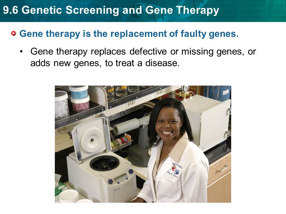 Gene therapy is the replacement of faulty genes.