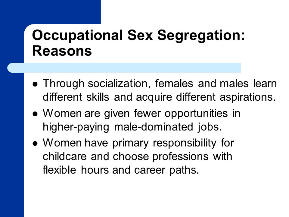 Occupational Sex Segregation: Reasons