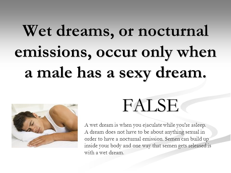 Wet dreams semen think, that